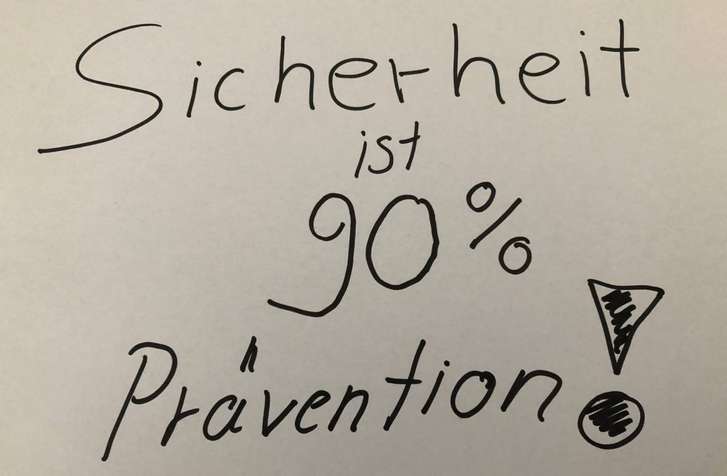 Sicherheit ist 90% Prävention